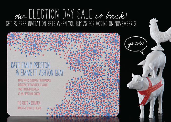 Get 25 free invitation sets when you order 75 or more from Bella Figura when you vote on November 6.