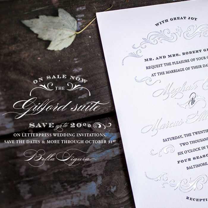 Save 10% on letterpress wedding invitations, letterpress save the dates, and more - the Gilford suite from Bella Figura is on sale through 10/31/13