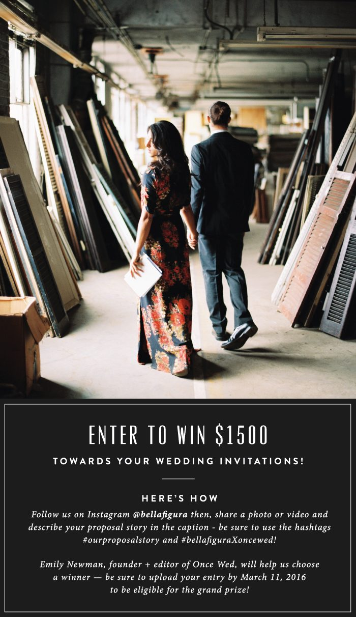 Enter the Bella Figura proposal story contest for a chance to win $1500 towards your wedding invitations!