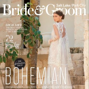 Salt Lake / Park City Bride & Groom Magazine Summer / Fall 2017 issue