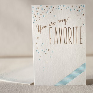 You Are My Favorite letterpress and foil card