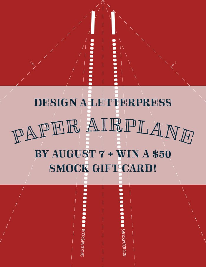 Design a letterpress paper airplane and enter to win one of 3 $50 Smock gift cards!