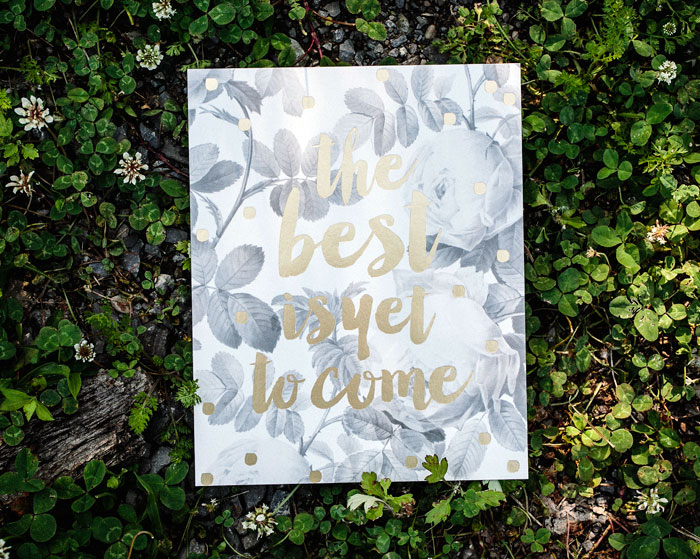 The Best is Yet to Come foil stamped art print from Smock