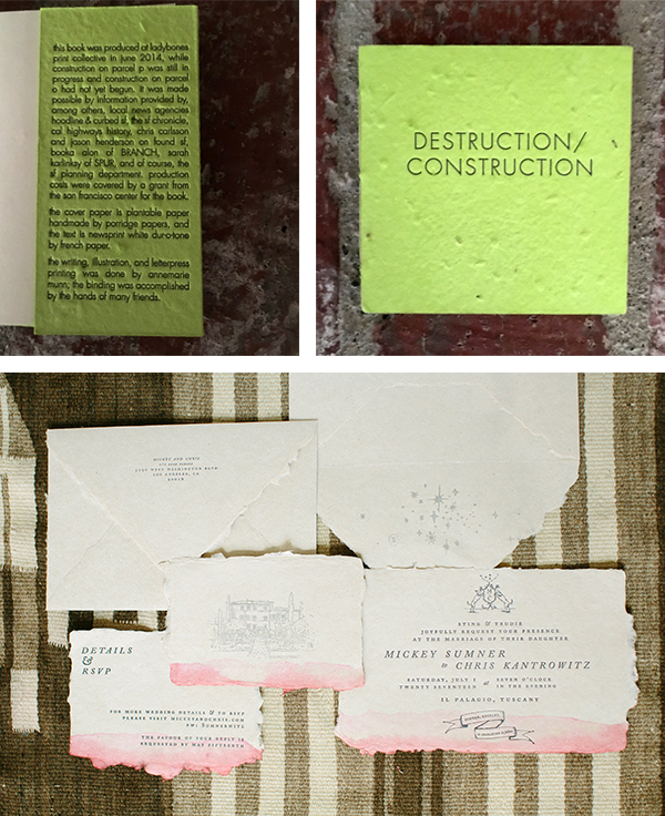 Annemarie Munn of Lady Bones Press prints beautiful letterpress pieces on deckled handmade paper.